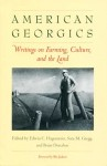 American Georgics: Writings on Farming, Culture and the Land