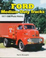 Ford Medium Duty Trucks 1917-1998 Photo History