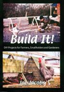 Build It! DIY Projects for Farmers, Smallholders and Gardeners cover.